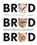 Bröd, Bröd, Bröd - Recept, Råd Och Genvägar