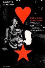 Dröm Och Verklighet - Stellan Arvidson - Kärleken, Dikten Och Politiken