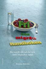 Fri Från Migrän - Handboken - Bra Mat För Alla Och Hur Man Håller Blodsockret Stabilt