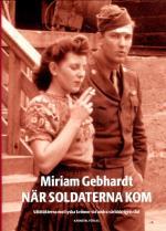 När Soldaterna Kom - Våldtäkterna Mot Tyska Kvinnor Vid Andra Världskriget