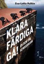 Klara Färdiga Gå - En Bok Om Konkurrism