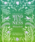 Lilla Boken Om Mindfulness - Målarbok