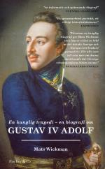 En Kunglig Tragedi - En Biografi Om Gustav Iv Adolf