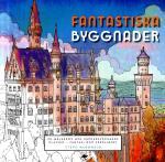 Fantastiska Byggnader - En Målarbok Med Häpnadsväckande Platser