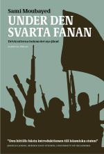 Under Den Svarta Fanan - Drivkrafterna Bakom Det Nya Jihad