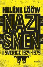 Nazismen I Sverige 1924-1979 - Pionjärerna, Partierna, Propagandan