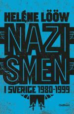 Nazismen I Sverige 1980-1999 - Den Rasistiska Undergroundrörelsen- Musiken, Myterna, Riterna