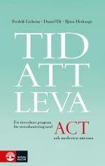 Tid Att Leva - Ett Tioveckors Program För Stresshantering Med Act Och Medveten Närvaro