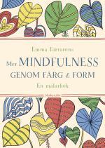 Mer Mindfulness Genom Färg & Form - En Målarbok