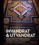 Invandrat & Utvandrat - Stockholms Stadsmiljö I Ett Internationellt Perspektiv
