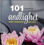 101 Frågor Om Andlighet - Benny Rosenqvist Ger Svar