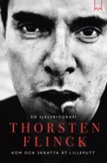Thorsten Flinck - En Självbiografi - Kom Och Skratta Åt Lilleputt