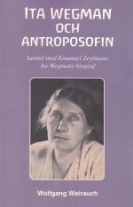Ita Wegman Och Antroposofin - Samtal Med emanuel Zeylmans, Ita Wegmans Biograf