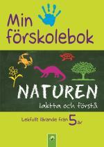 Min Förskolebok. Naturen - Iaktta Och Förstå