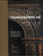 Hantverkarens Val - Material, Teknik Och Form Genom Möbelhistorien