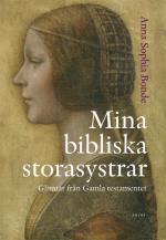 Mina Bibliska Storasystrar - Glimtar Från Gamla Testamentet