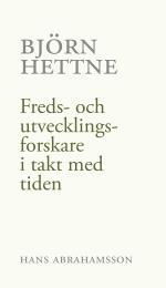Björn Hettne - Freds- Och Utvecklingsforskare I Takt Med Tiden