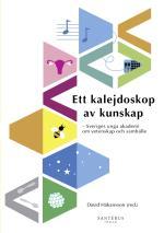 Ett Kalejdoskop Av Kunskap - Sveriges Unga Akademi Om Vetenskap Och Samhälle