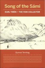 Song Of The Sámi - Karl Tirén - The Yoik Collector
