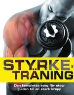 Styrketräning- Den Kompletta Steg För Steg-guiden Till En Stark Kropp