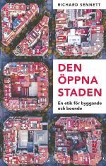 Den Öppna Staden - En Etik För Byggande Och Boende