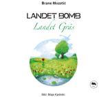 Landet Bomb, Landet Gräs
