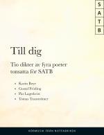 Till Dig - 10 Dikter Av 4 Poeter Satb