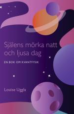 Själens Mörka Natt Och Ljusa Dag  - En Bok Om Kvantfysik
