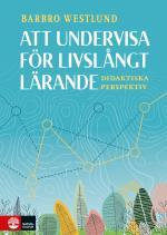 Att Undervisa För Livslångt Lärande - Didaktiska Perspektiv