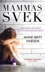 Mammas Svek - Den Sanna Historien Om Ett Fruktansvärt Brott