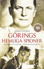 Görings Hemliga Spioner - Nazisternas Okända Underrättelsetjänst