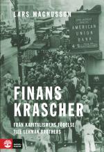 Finanskrascher - Från Kapitalismens Födelse Till Lehman Brothers