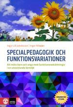 Specialpedagogik Och Funktionsvariationer - Att Möta Barn Och Unga Med Funktionsnedsättningar I En Utvecklande Miljö