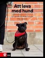 Att Leva Med Hund - En Guide Till Dina Hundår