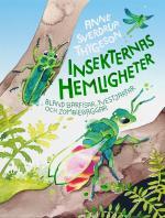 Insekternas Hemligheter - Bland Bärfisar, Tvestjärtar Och Zombiebaggar