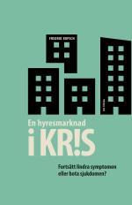 En Hyresmarknad I Kris - Fortsätt Lindra Symptomen Eller Bota Sjukdomen?