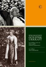 Sprängstoff Och Episk Urkraft - Sven Delblancs Texter Om Selma Lagerlöf - Debatten, Komparationer