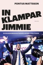 In Klampar Jimmie - Sverigedemokraternas Entré I Politiken
