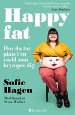 Happy Fat - Hur Du Tar Plats I En Värld Som Krymper Dig