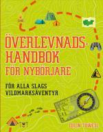 Överlevnadshandbok För Nybörjare - För Alla Slags Vildmarksäventyr