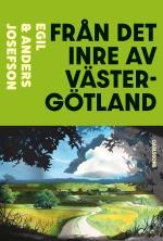Från Det Inre Av Västergötland - Två Arkeologers Färd Genom Historien