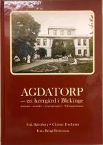 Agdatorp - En Herrgård I Blekinge - Statsmän, Amiraler, Kvinnopionjärer, Flyktingmottagare