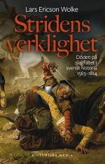 Stridens Verklighet - Döden På Slagfältet I Svensk Historia 1563-1814