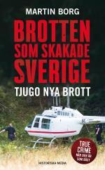 Brotten Som Skakade Sverige - Tjugo Nya Brott