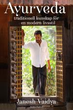 Ayurveda - Traditionell Kunskap För En Modern Livsstil