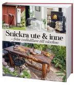 Snickra Ute & Inne - Från Vedbärare Till Växthus