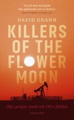 Killers Of The Flower Moon - Olja, Pengar, Mord Och Fbi-s Födelse