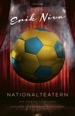 Nationalteatern - Den Svenska Fotbollens Huvudrollsinnehavare Och Bifigurer