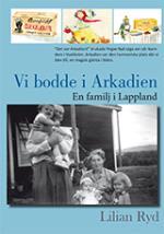 Vi Bodde I Arkadien - En Familj I Lappland