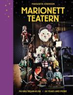 Marionetteatern - På Väg Sedan 60 År / Marionetteatern - 60 Years And More